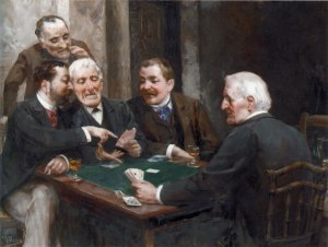 If you're playing poker and look around the table to see who the sucker is, it¹s doubtless you (by Spanish artist Ulpiano Checa y Sanz, 1891)